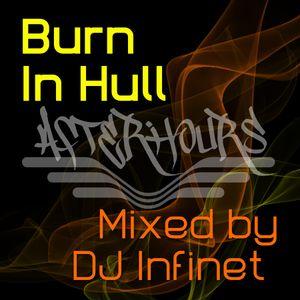 Burn in Hull - Afterhours Mix - DJ Infinet