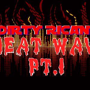 Dirty Rican - Heat WAV Pt. 1