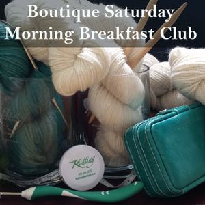 Knitting Boutique Saturday Morning Breakfast Club Episode 32