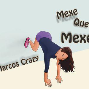 DJ MarcosCrazy-Mexe Que Mexe!