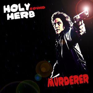 Holyherb Soundsystem - Murderer