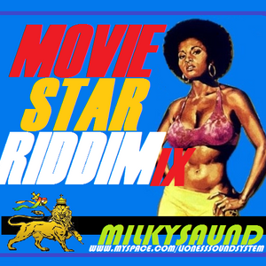 MILKYSAUND - MOVIE STAR INSTRUMENTAL RIDDIMIX