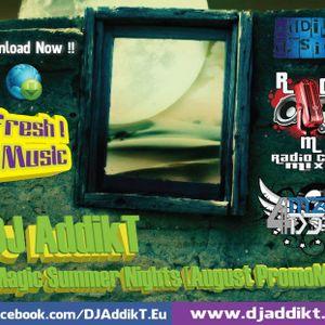 DJ AddikT - Magic Summer Nights [August PromoMix 2011]