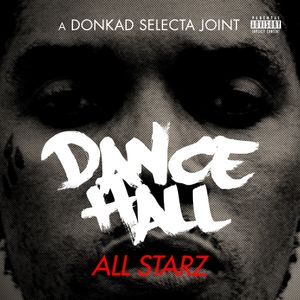 ► DANCEHALL ALL STARZ MIXTAPE hosted by DONKAD SELECTA