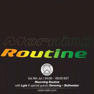Morning Routine w/ Lyle, Devenny & Bathwater - 8th July 2017