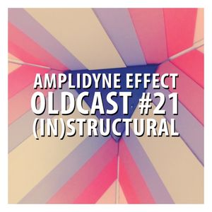 Oldcast #21 - (IN)structural (04.09.2011)