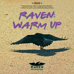 RAVEN: Warm Up