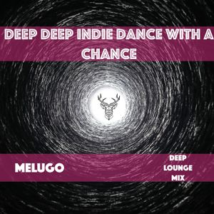 Deep Deep Indie Dance With A Chance
