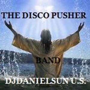BAND Featuring DJDANIELSUN as THE DISCO PUSHER