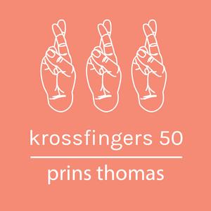 Krossfingers 50 by Prins Thomas
