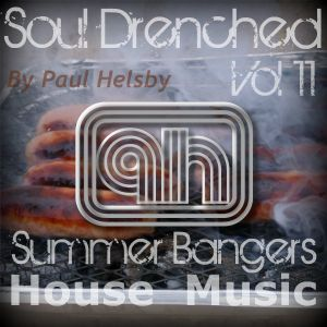 Soul Drenched Vol 11 - Summer Bangers (House)