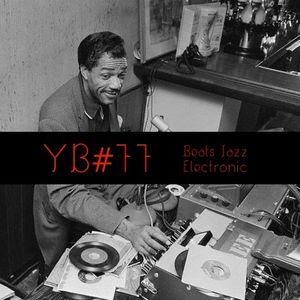 YB #77 w/ Thriftworks, Omari Jazz, Scientific, Robot Orchestra, Coubo, Stuff, ill Camille, Ozferti