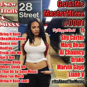 GetAtMeMasterMixxx 0001 Bring It Back ft Shy Carter and more