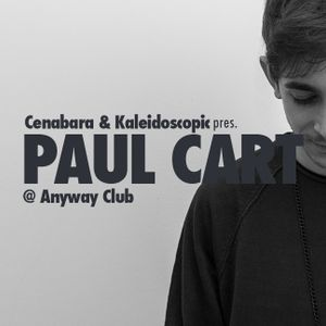 Cenabara & Kaleidoscopic pres. Paul Cart @ Anyway Club (Cagliari) 25.03.16