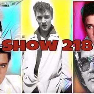2017-07-09 9th July 2017 Show 218 - The Elvis Radio Show