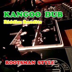 Kangoo Dub - Riddim Bandits Crew - Rootsman Style