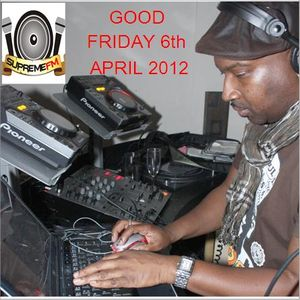 NIGEL B SHOW ON SUPREME FM (GOOD FRIDAY 6th APRIL 2012)
