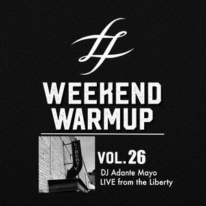 #WeekendWarmup Vol. 26 - Adante Mayo - LIVE from the Liberty