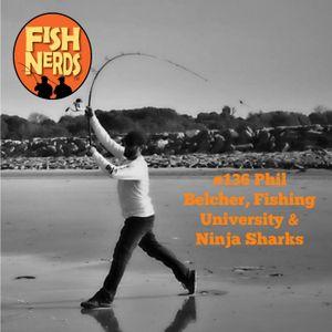 Fish Nerds #136 Phil Belcher Jr. Fishng University