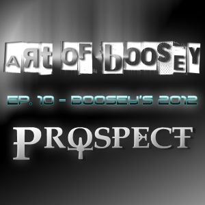 Prospect Ep. 10 - Boosey's 2012
