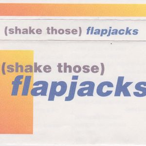 (shake those) flapjacks - side b