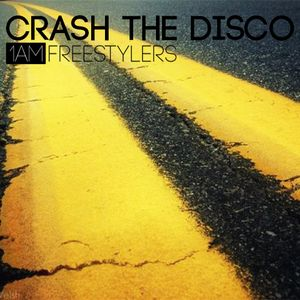 #Crash The Disco - Iamfreestylers Mixed