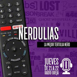 NERDULIAS - 024 - 21-09-2017 - JUEVES DE 21 A 22 POR WWW.RADIOOREJA.COM