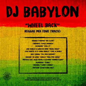 "DJ BABYLON ""WHEEL BACK"" REGGAE MIX (ONE TRACK)"