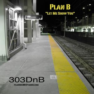 Plan B - Let Me Show You