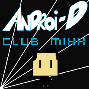 Androi-D's Club MiXX #35