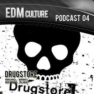 EDM Culture Podcast 04 - Drugstore