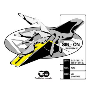 FNOOB TECHNO RADIO『SIN-ON #10』 AONO 190321