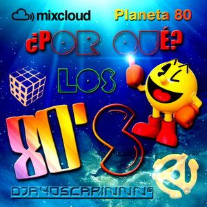 ¿Por qué? Los 80's (PODCAST 4) By DjayOscarinnn®