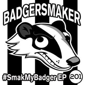 SmakMyBadger EP201 (New Releases)
