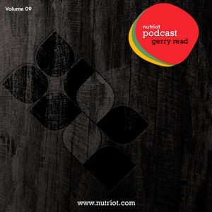Podcast 09 mixed by Gerry Read