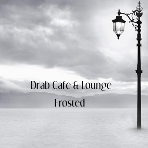 Drab Cafe & Lounge - Frosted