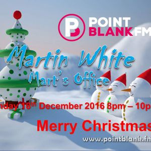 19.12.16 Martin White Mart's Office Point Blank FM