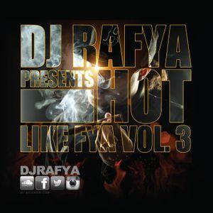 DJ Rafya - Hot Like Fya Vol. 3
