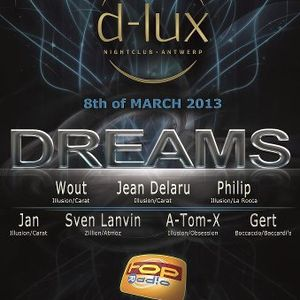 Dreams @ Club D-Lux 08-03-2013 (topradio podcast)