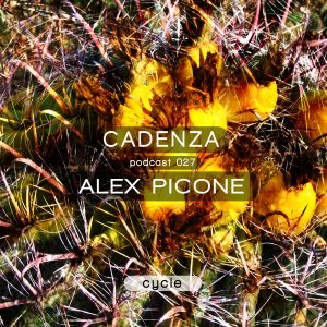 Cadenza Podcast 027 (Cycle) - Alex Picone