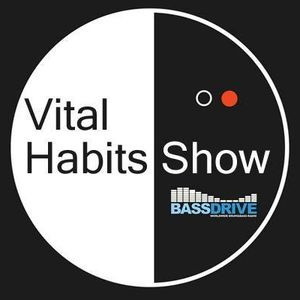 Vital Habits Show #2 (second hour with Mental Chemistry)