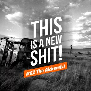 This Is A New Shit! #02 The Alchemist