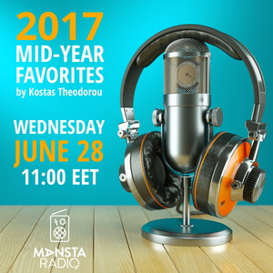 2017 MID-YEAR FAVORITES / KOSTAS THEODOROU / MANSTARADIO.GR / WEDNESDAY, JUNE 28TH