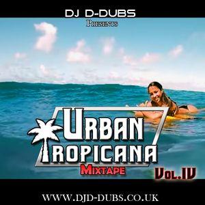 Urban Tropicana Vol.4 Dancehall , Soca , Reggaeton , Afrobeats , R&B