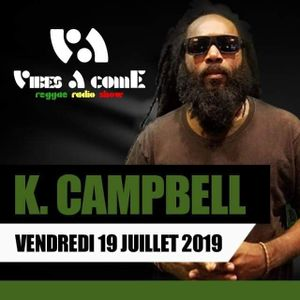Vibes A Come radio show 19-07-2019 ft. Kevin CAMPBELL