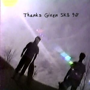 Thanks Given SK8 90