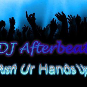 DJ Afterbeat @ Push Ur Hands Up (DJ Set)