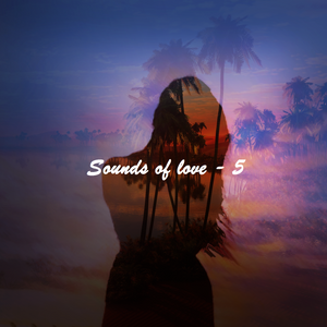 Sounds Of Love - 5