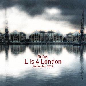 L is 4 London - Rufus - September 2012