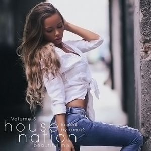 House Nation Volume 3 (Mixed by Oxya^)
